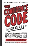 Image of The Confidence Code for Girls: Taking Risks, Messing Up, and Becoming Your Amazingly Imperfect, Totally Powerful Self