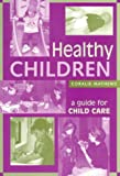 img - for Healthy Children: A Guide for Child Care book / textbook / text book