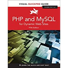 PHP and MySQL for Dynamic Web Sites: Visual QuickPro Guide