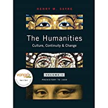 VangoNotes for The Humanities: Culture, Continuity and Change: Volume 1 Audiobook by Henry M. Sayre Narrated by Christian Rummel, Maria Hickey, Dennis Holland, Douglas Davis, Zoe Hunter