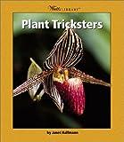 Plant Tricksters, Janet Halfmann, 0531122786