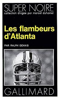Les flambeurs d'Atlanta par Ralph Dennis