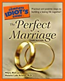 Perfect Marriage - The Complete Idiot's Guide, Hilary Rich and Helaina Laks Kravitz, 1592576087