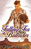 Falling For The Bull Rider (A Sexy Cowboy Romance)