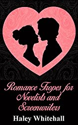 Romance Tropes for Novelists and Screenwriters