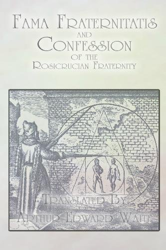 Fama Fraternitatis And Confession Of The Rosicrucian Fraternity