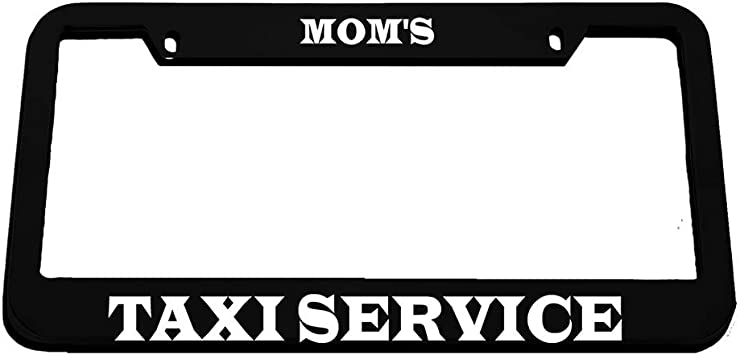 MOM/'S TAXI SERVICE HUMOR FUNNY Metal License Plate Frame Tag Holder