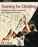 Training for Climbing, Eric J. Horst, 0762723130