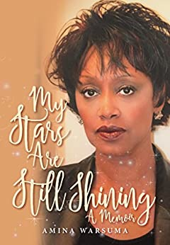My Stars Are Still Shining: A Memoir by [Warsuma, Amina]