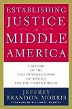 Establishing Justice in Middle America, Jeffrey Brandon Morris, 0816648166