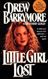 Little Girl Lost, Drew Barrymore and Todd Gold, 0671689231