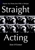 Straight-Acting, Sean O'Connor, 0304328669