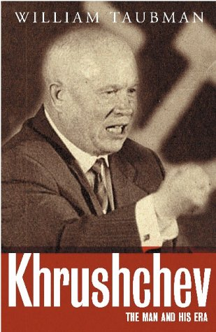 Khrushchev: The Man And His Era por Prof. William Taubman