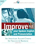 img - for Improve Your Spoken English and Pronunciation: An American Accent Course for Success in Business book / textbook / text book