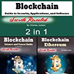 Blockchain: Guide to Security, Applications, and Software Hacks: 2 in 1 | Charles Jensen