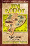 img - for Jim Elliot: One Great Purpose (Christian Heroes: Then & Now) book / textbook / text book