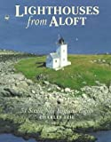 Lighthouses from Aloft, Charles Feil, 0892723947