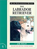 The Labrador Retriever, James Nolan, 0851317766