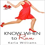 Know When to Run | Karla Williams