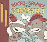 Rocko and Spanky Have Company, Kara LaReau, Jenna LaReau, 0152166181