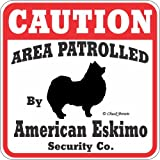 "Dog Yard Sign ""Caution Area Patrolled By American Eskimo Security Company"""