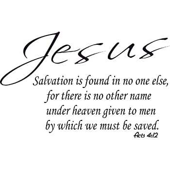 Acts 4:12, Jesus, No Other Name To Be Saved, Salvation No Part 79