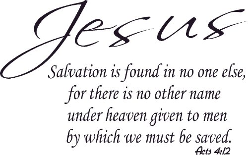 Acts 4:12, Jesus, No Other Name to Be Saved, Salvation No On