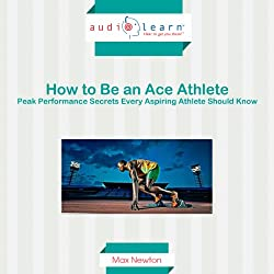 How to Be an Ace Athlete