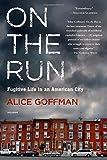 On the Run, Alice Goffman, 1250065666