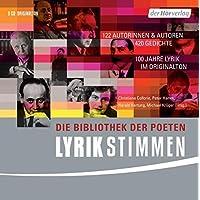 Lyrikstimmen: Die Bibliothek der Poeten. - 122 Autorinnen & Autoren, 420 Gedichte, 100 Jahre Lyrik im Originalton