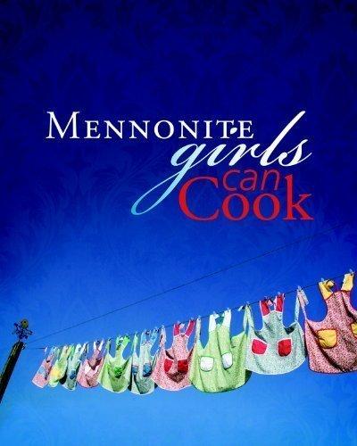 Mennonite Girls Can Cook by Lovella Schellenberg, Anneliese Friesen, Judy Wiebe, Betty R published by Herald Pr (2011)