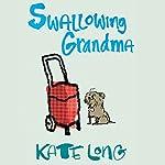 Swallowing Grandma | Kate Long