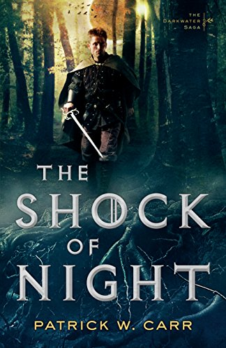 The Shock of Night (The Darkwater Saga Book #1) by [Carr, Patrick W.]
