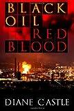 """""""Black Oil, Red Blood"""" av Diane Castle"""