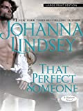 That Perfect Someone, Johanna Lindsey, 1410426483