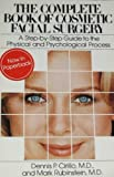 The Complete Book of Cosmetic Facial Surgery, Dennis P. Cirillo and Mark Rubinstein, 067155543X