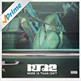 More Is Than Isn't [Explicit]