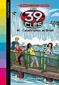 Les 39 Clés, tome 16 : Catastrophes au Brésil par Philippe Masson