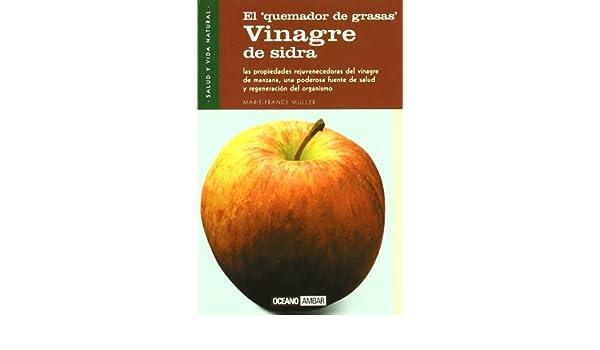 Vinagre de Sidra/ Cider Vinegar: El Quemador De Grasas (Salud Y Vida ...