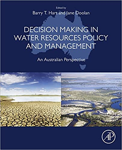 Decision Making in Water Resources Policy and Management: An Australian Perspective