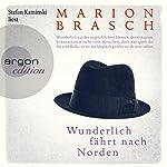 Wunderlich fährt nach Norden   Marion Brasch
