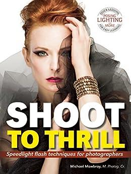 ^VERIFIED^ Shoot To Thrill: Speedlight Flash Techniques For Photographers. bathroom Avstriya latest Mining offers horario utiliza