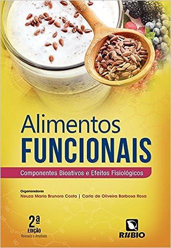 Alimentos Funcionais: Componentes Bioativos e Efeitos Fisiologicos: Neuza Maria Brunoro Costa: 9788584110544: Amazon.com: Books