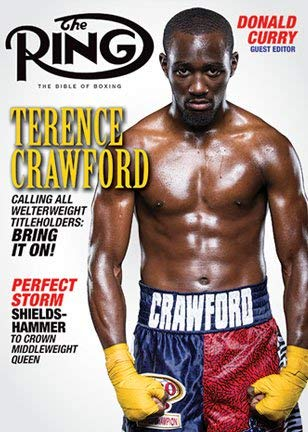 The Ring Boxing Magazine May 2019 Terrance Crawford Donald Curry Guest Editor