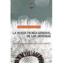 La nueva teoría general de los sistemas: desde los sistema autopoiéticos a los sistemas sociales (Spanish Edition)