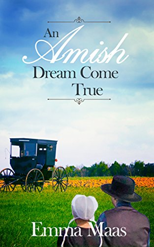 An Amish Dream Come True (Amish Romance) by [Maas, Emma]