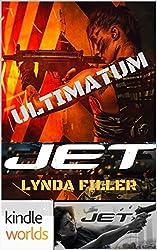 JET: ULTIMATUM (Kindle Worlds Novella) (JET WORLDS Book 3)