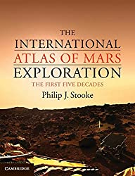 The International Atlas of Mars Exploration: Volume 1, 1953 to 2003: The First Five Decades