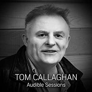 FREE: Audible Sessions with Tom Callaghan Rede