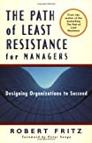 Path of Least Resistance for Managers, Robert Fritz, 1576750655
